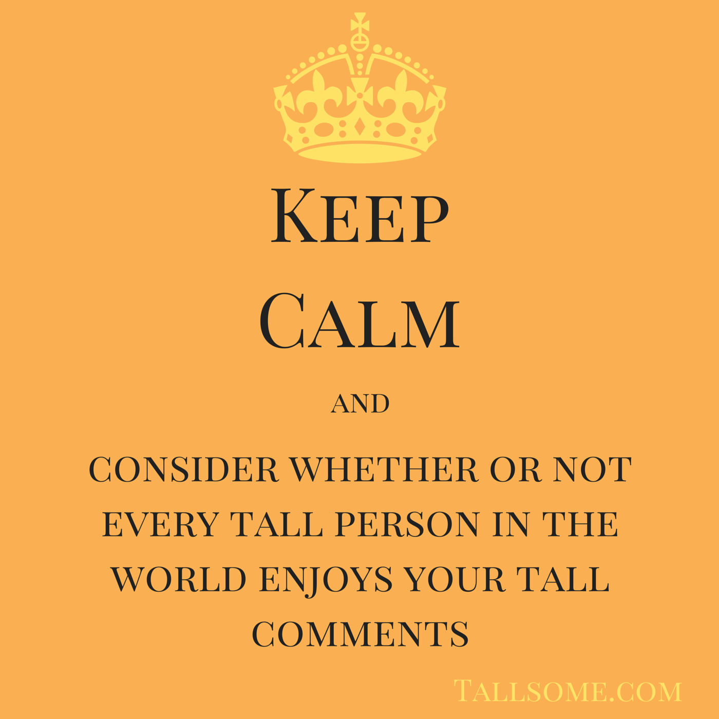 Keep Calm Tall Comments