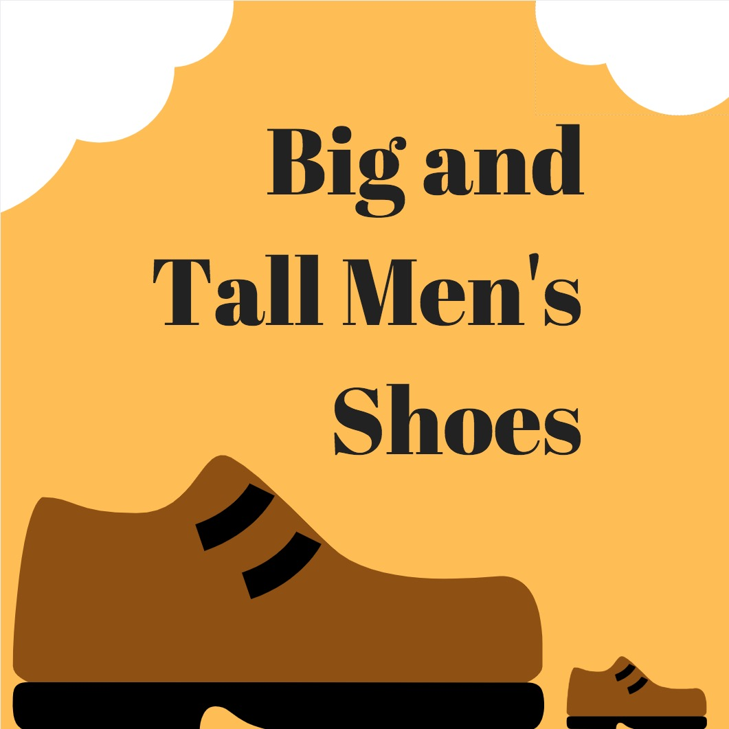 Big and Tall Men's Shoes