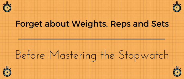 forget-about-weights-reps-and-sets-before-mastering-the-stopwatch