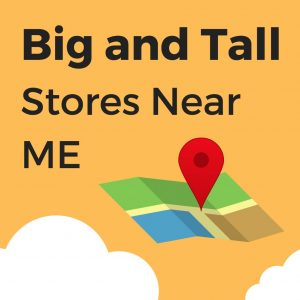 Big and Tall Stores near Me