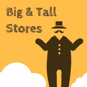 Big and Tall stores