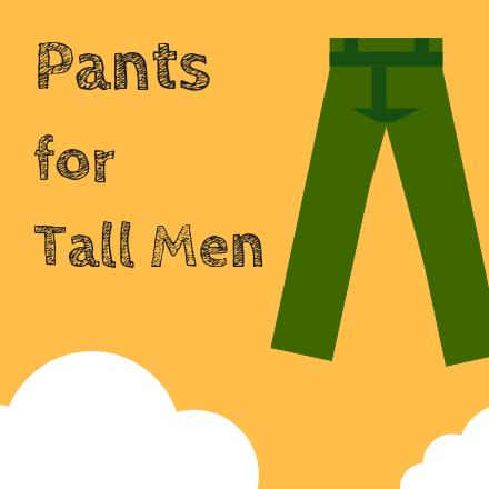 Pants for tall men
